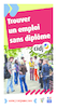 Trouver un emploi sans diplôme-CIDJ-2013 - application/pdf